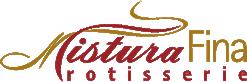 Mistura Fina Rotisserie – Sabor e Requinte à sua Mesa